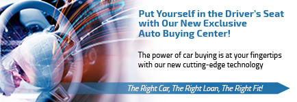 Put yourself in the driver's seat with our new exclusive auto buying center! The power of car buying is at your fingertips with our new cutting-edge technology.